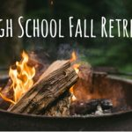 High School Fall Retreat